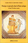 Musique et spectacles dans la Rome antique et dans l'Occident romain par Péché