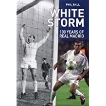 White Storm100 Years of Real Madrid
