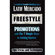 Freestyle Promotions and The 7 Simple Steps to Getting Started (English Edition)
