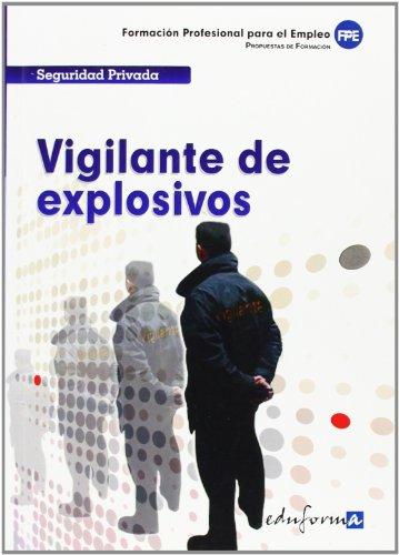Vigilante De Explosivos. Formación Profesional Para El Empleo