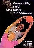 Gymnastik, Spiel und Sport für Senioren - Robert Baur, Robert Egeler
