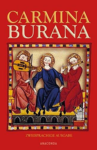 Carmina Burana (zweisprachige Ausgabe): Lieder aus Benediktbeuren