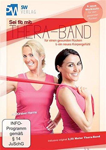 Sei fit mit Thera-Band - für einen gesunden Rücken & ein neues Körpergefühl (Inklusive original 2,50 Meter Thera-Band®) 6 neue Workouts für den gesamten Rücken
