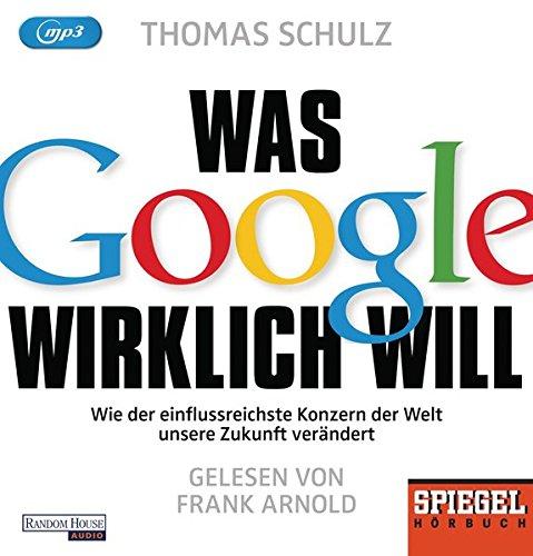will: Wie der einflussreichste Konzern der Welt unsere Zukunft verändert  - Ein SPIEGEL-Hörbuch ()