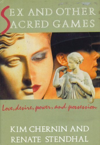 Sex and Other Sacred Games: Love, Desire, Power, and Possession by Kim Chernin (1-Jun-1989) Hardcover