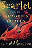 Scarlet and the Dragon's Burden: Volume 2 (The Scarlet Hopewell Series)