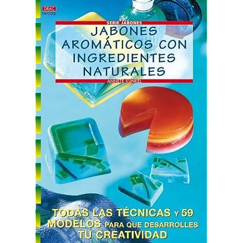 Serie Jabones Nº 2. JABONES AROMÁTICOS CON INGREDIENTES NATURALES (Cp - Serie Jabones)