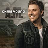 A.M.- Chris Young