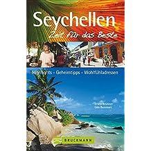 Seychellen – Zeit für das Beste: Highlights – Geheimtipps – Wohlfühladressen