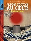 Image de Japon touché au coeur - Fukushima