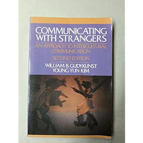 Communicating with Strangers: an Approach Intercultural Communication by William Gudykunst (1991-12-01)