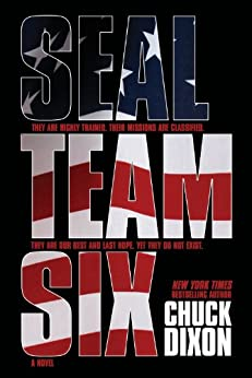 SEAL Team Six: The Novel: #1 in ongoing hit series (English Edition) von [Dixon, Chuck]