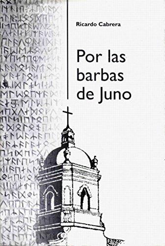 Por las barbas de Juno por Ricardo Cabrera
