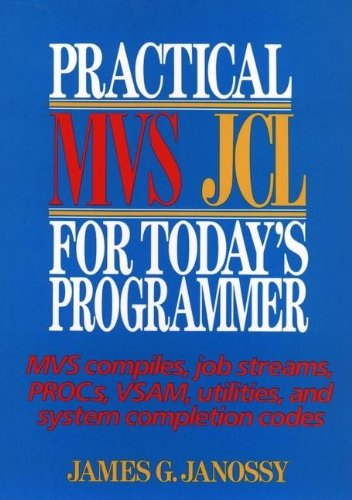 Practical MVS and JCL for Today's Programmer
