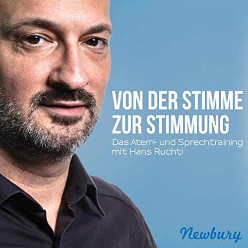 Von der Stimme zur Stimmung: Das Atem- und Sprechtraining mit Hans Ruchti
