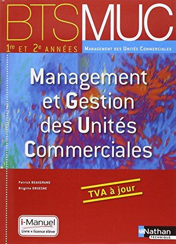 Management et gestion des unités commerciales BTS MUC 1re et 2e années : Inclus Livre et la licence numérique élève par Patrick Beaugrand, Brigitte Druesne