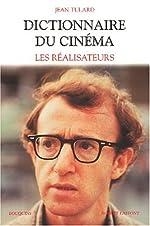 Dictionnaire du cinéma, tome 1 - Les réalisateurs de Jean Tulard