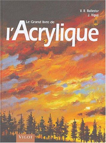 Le grand livre du dessin et de la peinture, tome 2 : L'acrylique par Vicenç Ballestar, Jacques Vigué