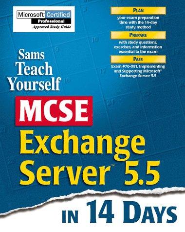 Sams Teach Yourself MCSE Microsoft Exchange Server 5.5 in 14 Days