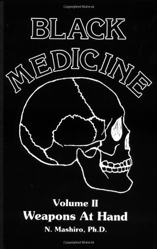 Black Medicine Weapons at Hand Volume 2: II