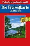 Die Freizeitkarte Allianz, Bl.21, Fichtelgebirge, Frankenwald -