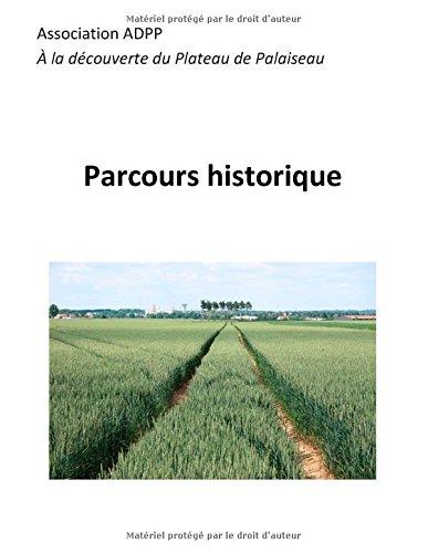 Parcours historique : A la découverte du plateau de Palaiseau par A La Decouverte Du Plateau De Palaisea