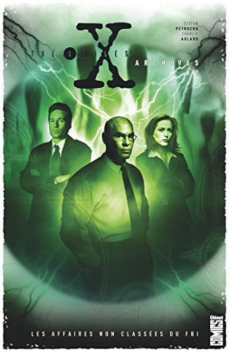 the-x-files-archives-tome-02-les-affaires-non-classees-du-fbi