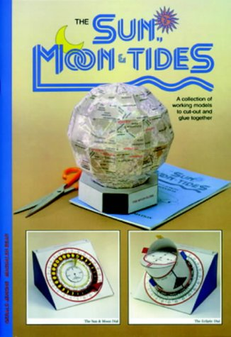 Sun, Moon & Tides: A Collection of Working Models to Cut Out & Glue Together: A Collection of Working Models to Cut Out and Glue Together por Geral Jenkins