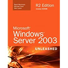 Microsoft Windows Server 2003 Unleashed (R2 Edition) by Rand Morimoto (2006-05-20)