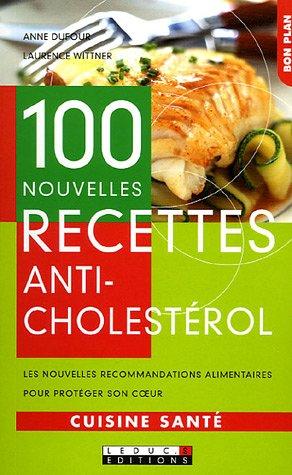 100 nouvelles recettes anti-cholestérol