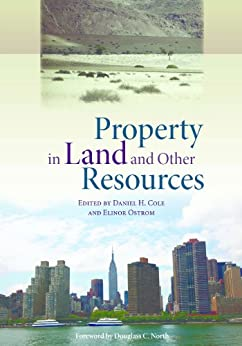 Property in Land and Other Resources (English Edition) par [Ostrom, Elinor, Daniel H. Cole]
