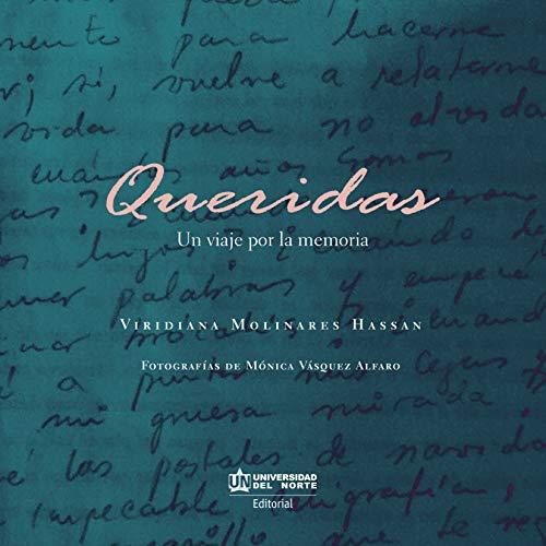 Queridas: Un viaje por la memoria por Viridiana Molinares Hassan