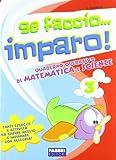 Se faccio. imparo. Matematica-Scienze. Per la 3ª classe elementare
