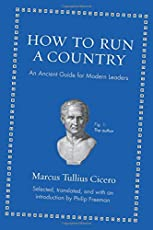 How to Run a Country – An Ancient Guide for Modern Leaders (Ancient Wisdom for Modern Readers)