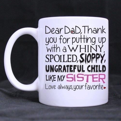 Vater 's Day Geschenk Tasse-313ml Dear Dad Tasse, Dank 4Aufbau einer Kind wie meine Schwester, Your Favorite weiß Keramik Kaffee Tasse Becher für Dad/Papa/Vater