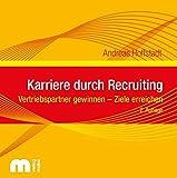 Karriere durch Recruiting: Vertriebspartner gewinnen - Ziele erreichen