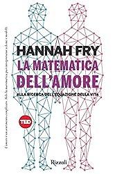 La matematica dell'amore: Alla ricerca dell'equazione della vita (Italian Edition)
