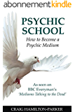 Psychic School - How to Become a Psychic Medium (English Edition)