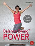 Balance Swing Power: Das intensive Figur- und Konditionstraining Auf dem Mini-Trampolin