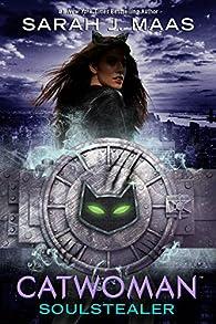 Catwoman. Soulstealer par Sarah J. Maas
