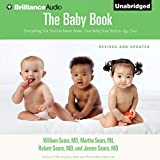 """The million-copy best seller by """"the man who remade motherhood"""" (Time) has now been revised, expanded, and brought thoroughly up-to-date-with the latest information on everything from diapering to day care, from midwifery to hospital birthing rooms, ..."""