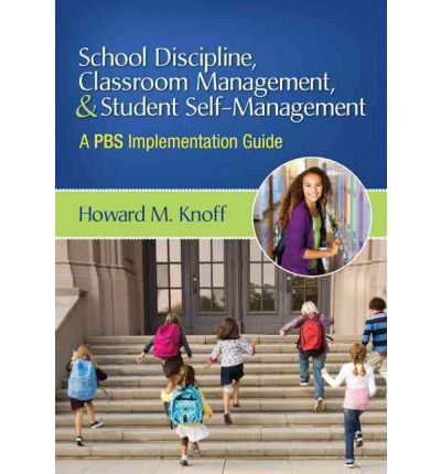 [(School Discipline, Classroom Management, and Student Self-Management: A PBS Implementation Guide)] [Author: Howard M. Knoff] published on (August, 2012)