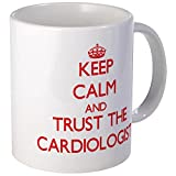 CafePress - Keep Calm And Trust The Cardiologist Mugs - Unique Coffee Mug, Coffee Cup, Tea Cup