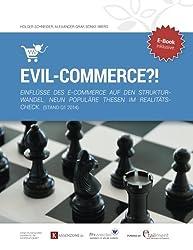 Evil-Commerce: Einflüsse des E-Commerce auf den Strukturwandel. NEUN POPULÄRE THESEN IM REALITÄTSCHECK