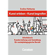 Kunst erleben - Kunst begreifen: Arbeitsbuch