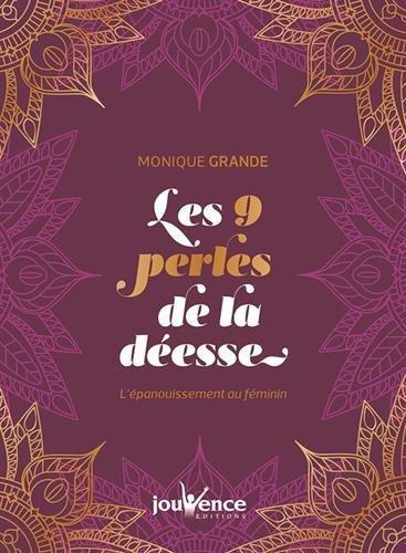 Les 9 perles de la déesse : L'épanouissement au féminin par Monique Grande