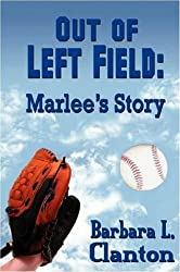 Out of Left Field: Marlee's Story - Book 1 in the Clarksonville Series (English Edition)