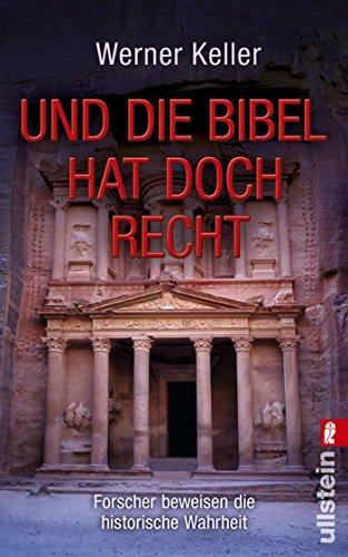 Und die Bibel hat doch Recht: Forscher beweisen die historische Wahrheit -