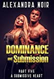 Dominance and Submission Part Five: A Submissive Heart: A Submissive Wife is a Happy Wife (English Edition)