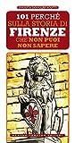 eBook Gratis da Scaricare 101 perche sulla storia di Firenze non puoi non sapere (PDF,EPUB,MOBI) Online Italiano